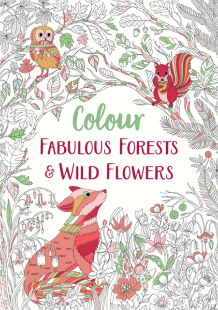 Fabulous Forests and Wild Flowers