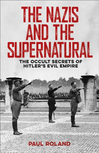 Nazis and the Supernatural