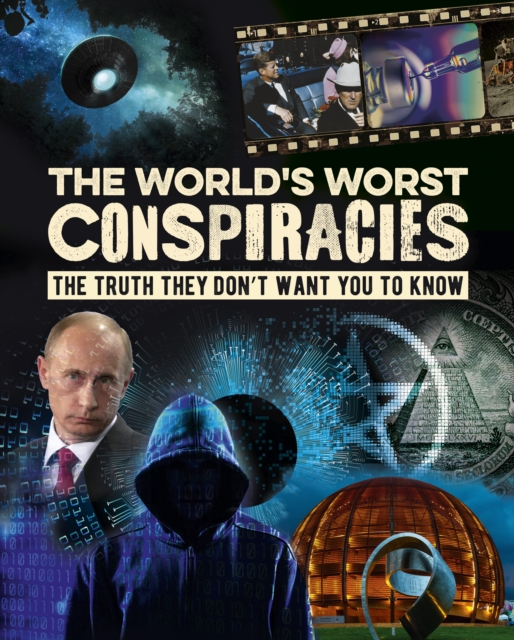 World's Worst Conspiracies