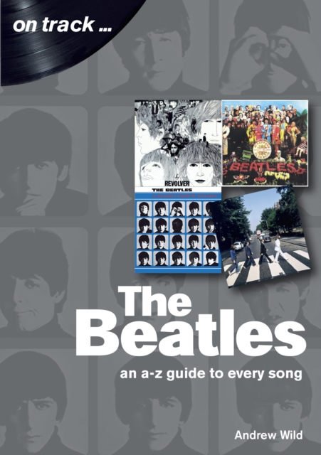 Beatles: An A-Z Guide to Every Song