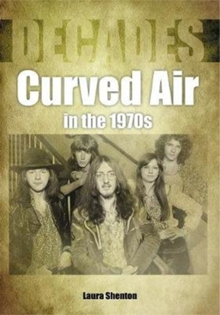 Curved Air in the 1970s (Decades)