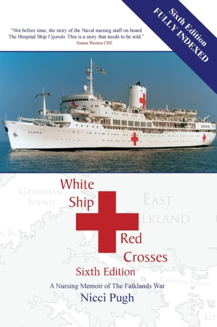 White Ship Red Crosses: A Nursing Memoir of The Falklands War