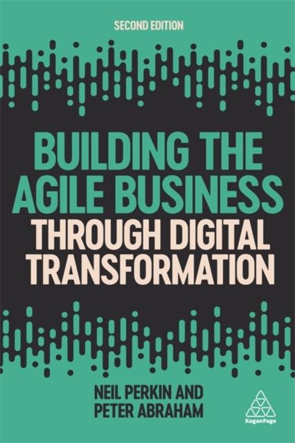 Building the Agile Business through Digital Transformation