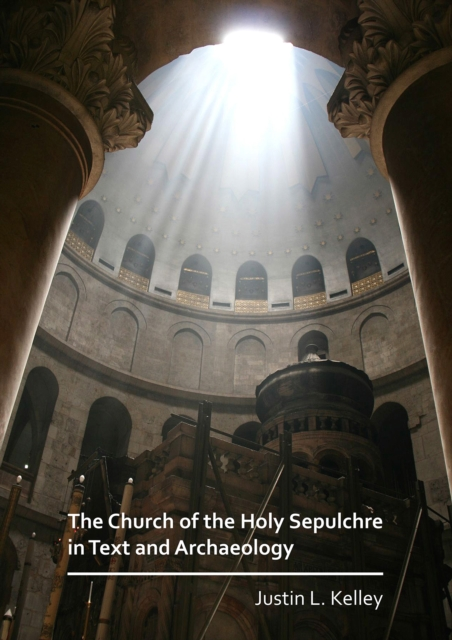 Church of the Holy Sepulchre in Text and Archaeology