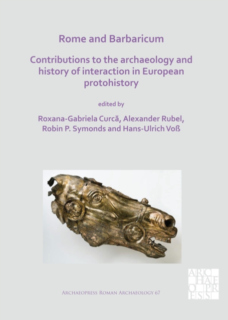 Rome and Barbaricum: Contributions to the Archaeology and History of Interaction in European Protohistory
