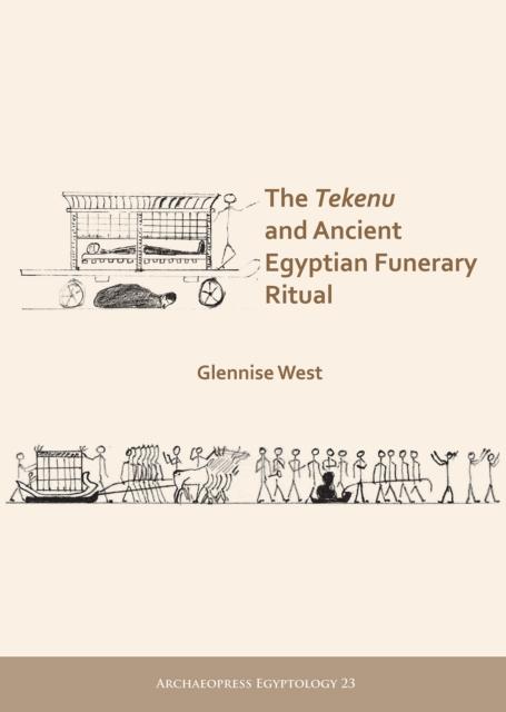 Tekenu and Ancient Egyptian Funerary Ritual