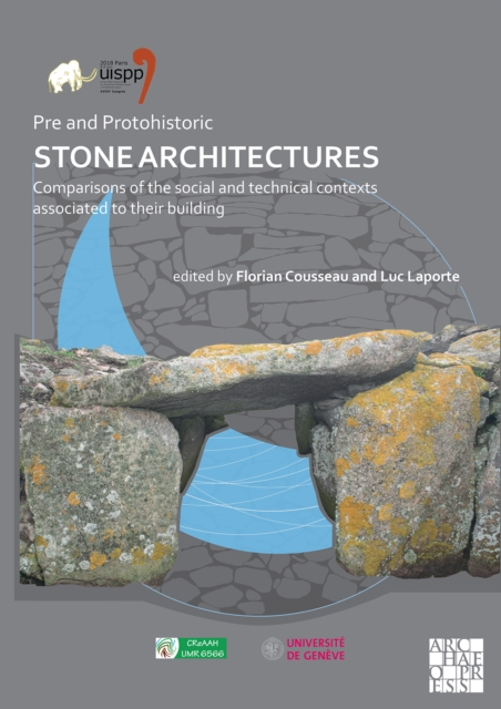 Pre and Protohistoric Stone Architectures: Comparisons of the Social and Technical Contexts Associated to Their Building