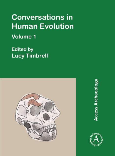 Conversations in Human Evolution: Volume 1
