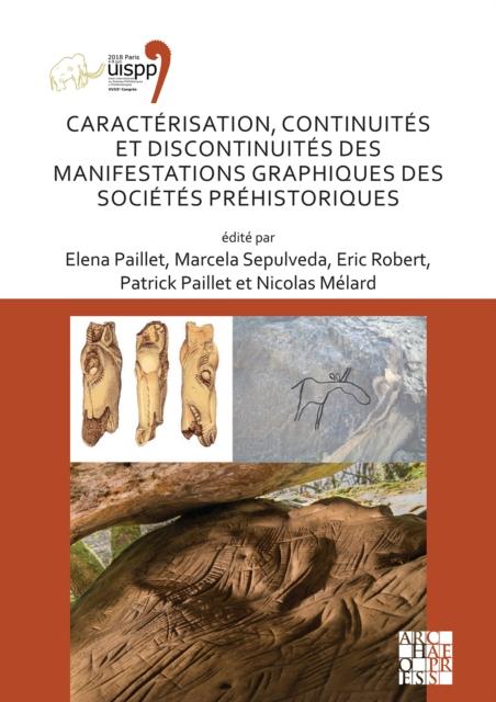 Caracterisation, continuites et discontinuites des manifestations graphiques des societes prehistoriques