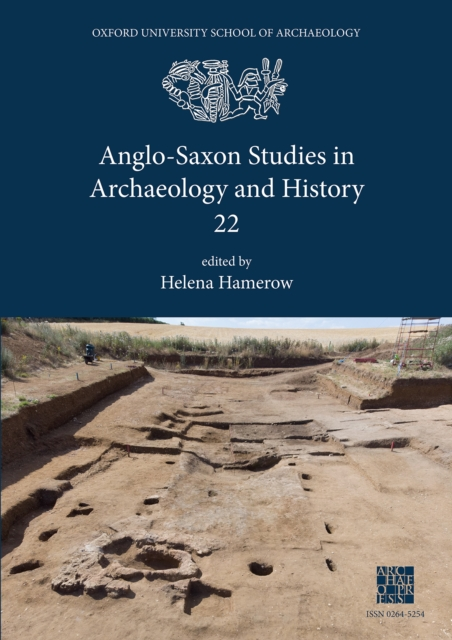 Anglo-Saxon Studies in Archaeology and History 22