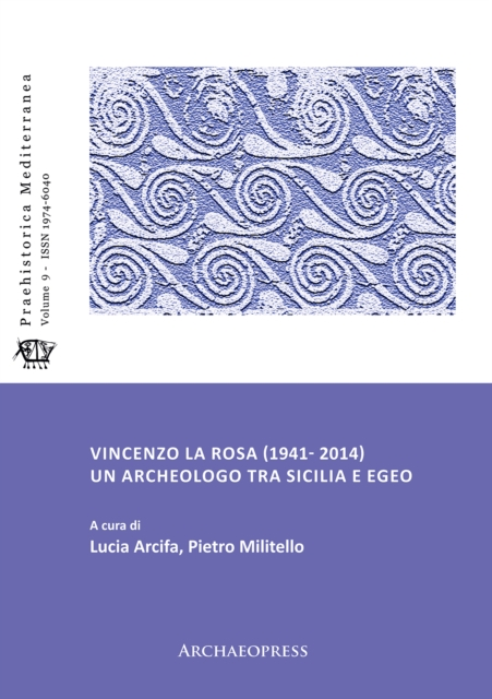 Vincenzo La Rosa (1941- 2014): Un archeologo tra Sicilia e Egeo
