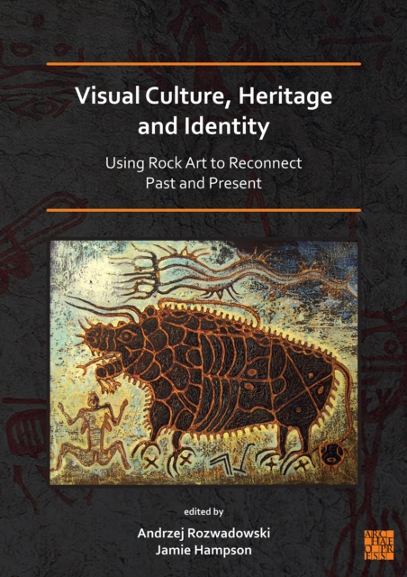 Visual Culture, Heritage and Identity: Using Rock Art to Reconnect Past and Present