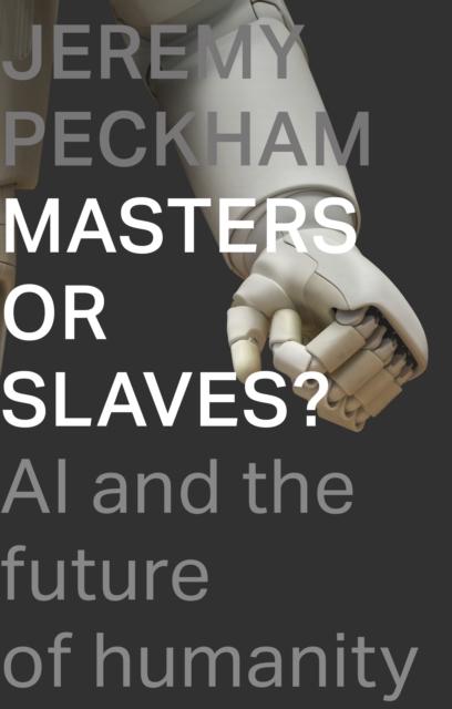 Masters or Slaves?