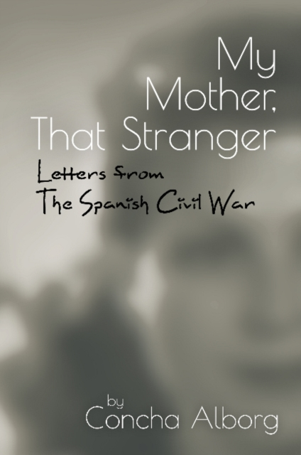 My Mother, That Stranger