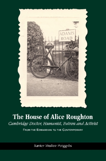 House of Alice Roughton: Cambridge Doctor, Humanist, Patron and Activist