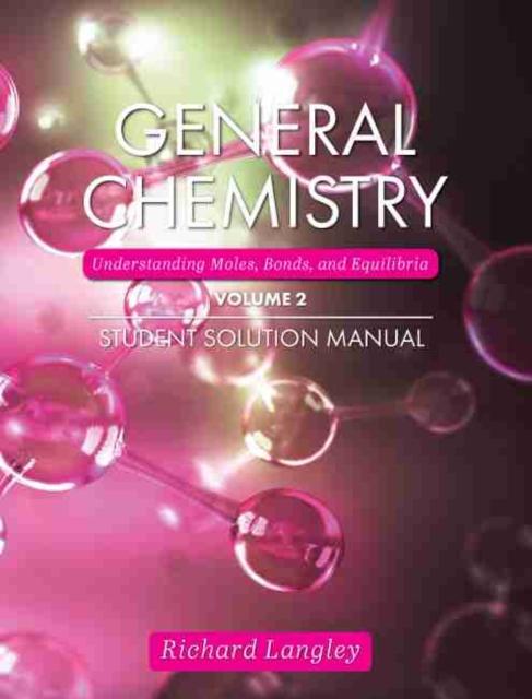 GENERAL CHEMISTRY VOLUME 2