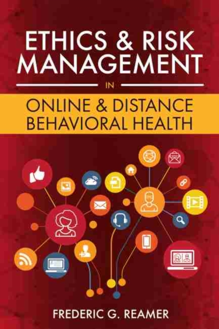 Ethics and Risk Management in Online and Distance Behavioral Health