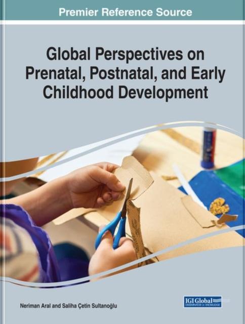 Global Perspectives on Prenatal, Postnatal, and Early Childhood Development
