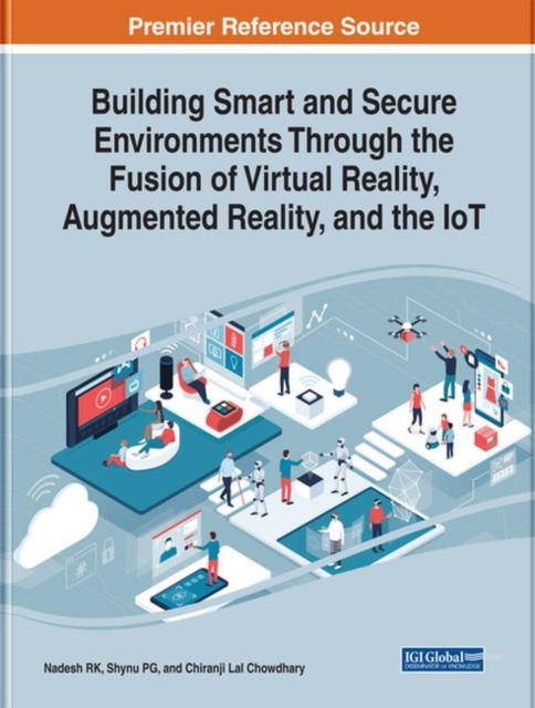 Building Smart and Secure Environments Through the Fusion of Virtual Reality, Augmented Reality, and the IoT