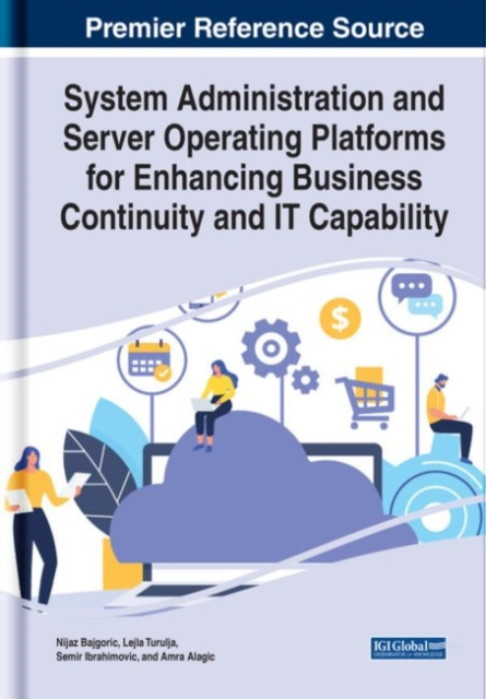 System Administration and Server Operating Platforms for Enhancing Business Continuity and IT Capability