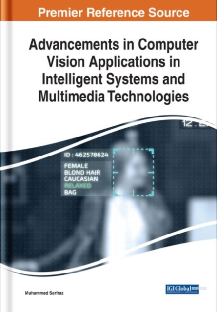 Advancements in Computer Vision Applications in Intelligent Systems and Multimedia Technologies