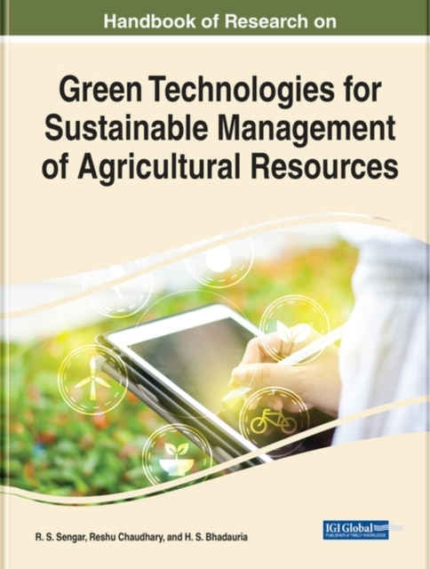 Handbook of Research on Green Technologies for Sustainable Management of Agricultural Resources