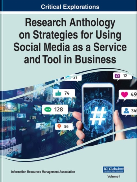 Research Anthology on Strategies for Using Social Media as a Service and Tool in Business