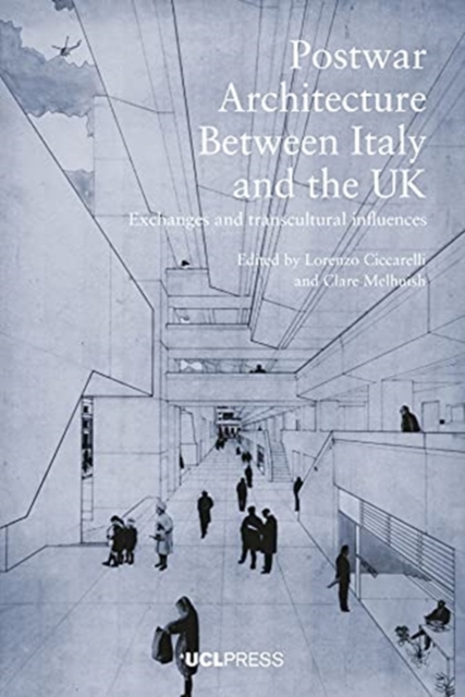 Postwar Architecture Between Italy and the Uk