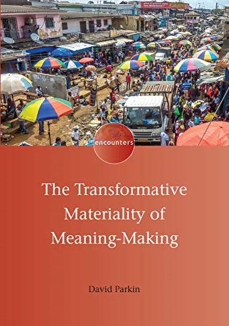 Transformative Materiality of Meaning-Making