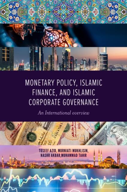 Monetary Policy, Islamic Finance, and Islamic Corporate Governance