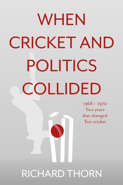 When Cricket and Politics Collided