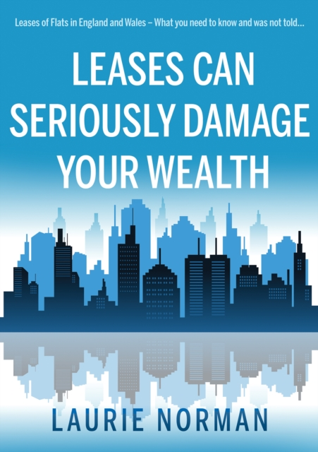 Leases Can Seriously Damage Your Wealth