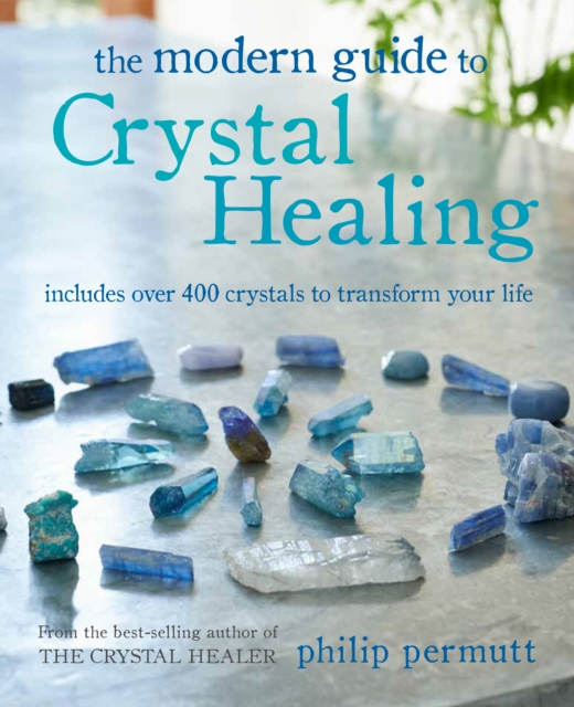 Modern Guide to Crystal Healing