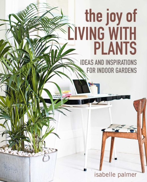 Joy of Living with Plants