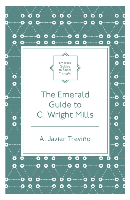 Emerald Guide to C. Wright Mills