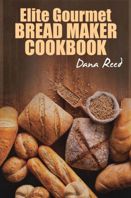 Elite Gourmet Bread Maker Cookbook