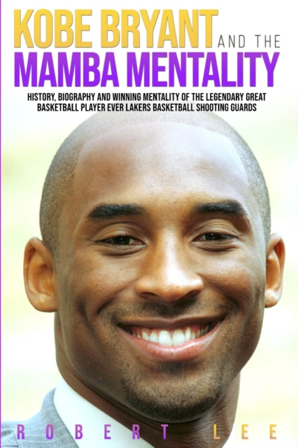 Kobe Bryant and the Mamba Mentality