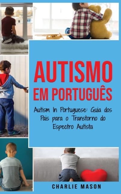 Autismo Em portugues/ Autism In Portuguese