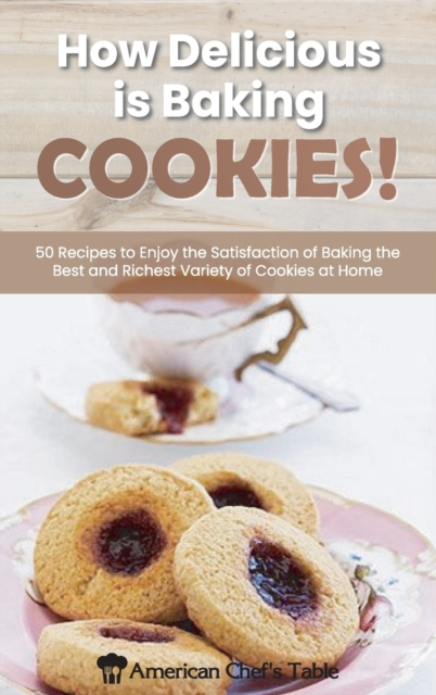 How Delicious Is Baking Cookies!