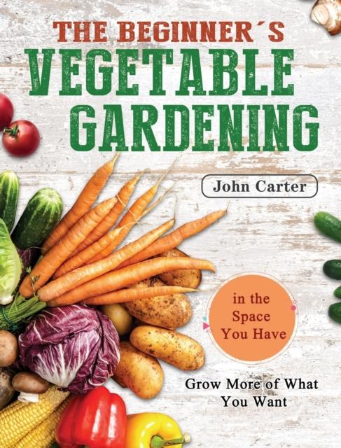 Beginner's Vegetable Gardening