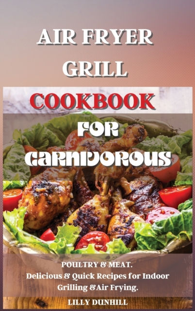 Air Fryer Grill Cookbook for Carnivorous.