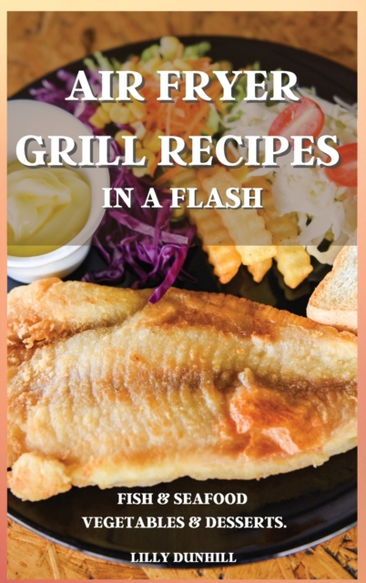Air Fryer Grill Recipes in a Flash