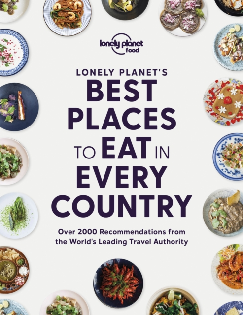 Lonely Planet's Best Places to Eat in Every Country