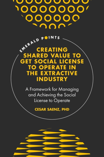 Creating Shared Value to get Social License to Operate in the Extractive Industry
