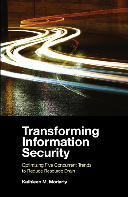 Transforming Information Security