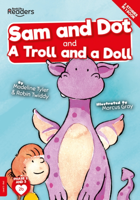 Sam And Dot And A Troll And A Doll