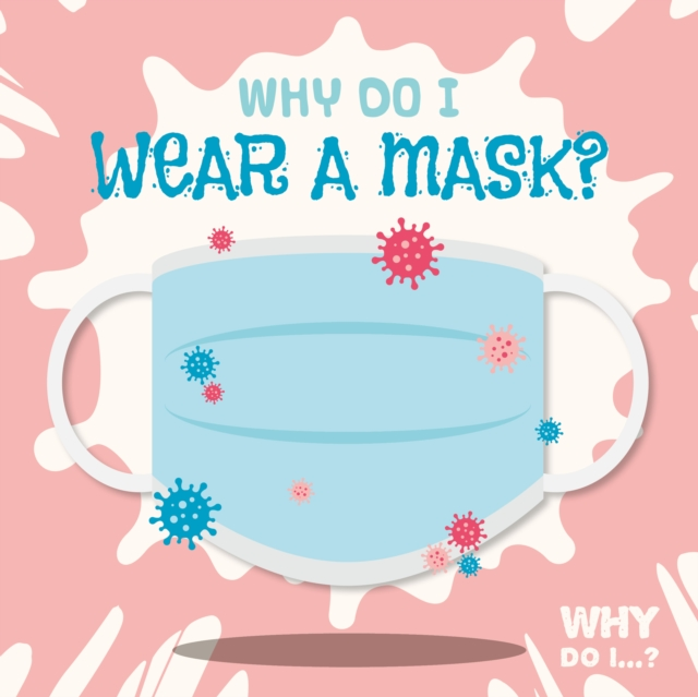 Why Do I Wear a Mask?
