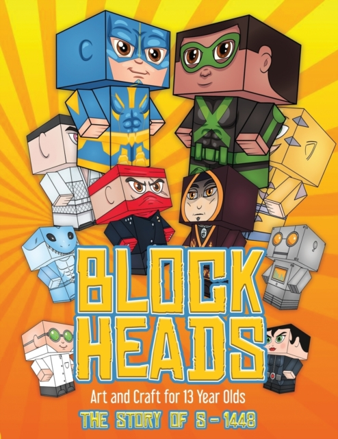 Art and Craft for 13 Year Olds (Block Heads - The Story of S-1448)