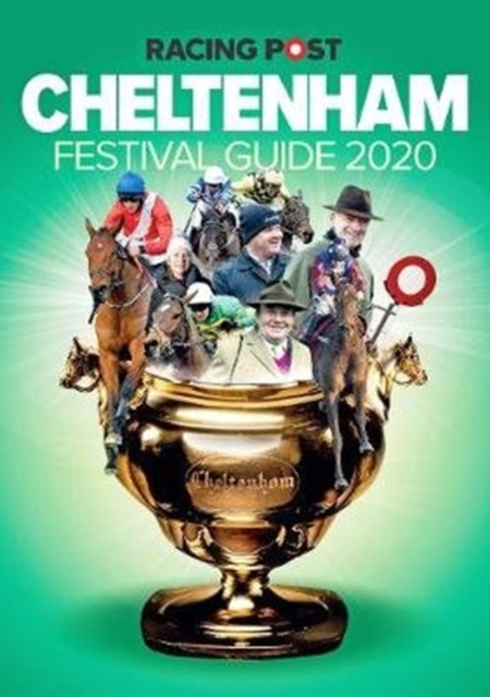 Racing Post Cheltenham Festival Guide 2020