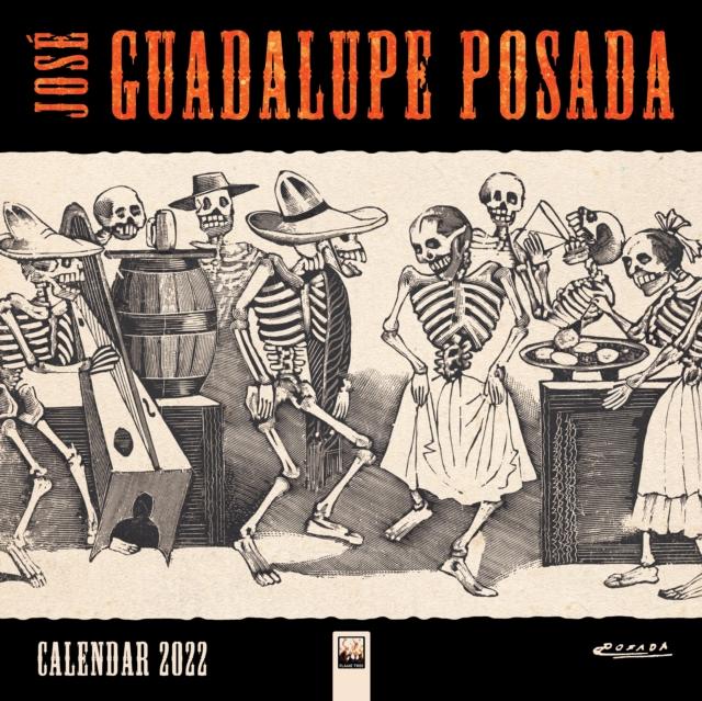 Jose Guadalupe Posada Wall Calendar 2022 (Art Calendar)